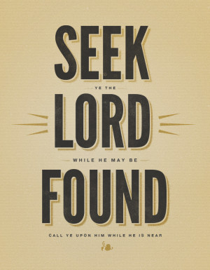 Isaiah 55:6 - Seek the Lord while He may be found, call upon Him while ...