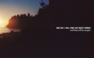 Quote Pictures » One day I will find the right words | We Heart It