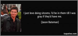 More Jason Bateman Quotes