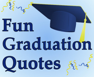 fun graduation quotes