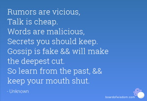 are vicious, Talk is cheap. Words are malicious, Secrets you should ...