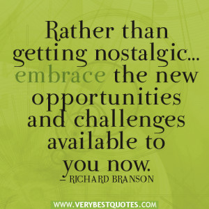 ... …embrace the new opportunities and challenges – Positive Quotes