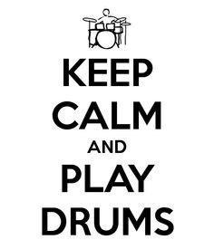 KEEP CALM AND PLAY DRUMS - KEEP CALM AND CARRY ON Image Generator ...