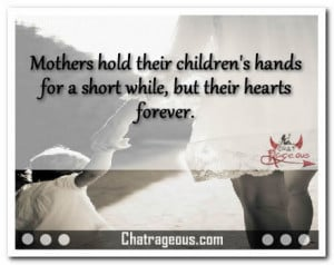 Mothers hold their childrens hands – Mother's Day Quotes