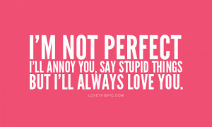 love it i m not perfect