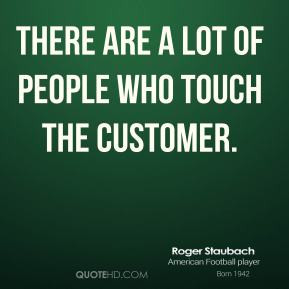 roger-staubach-roger-staubach-there-are-a-lot-of-people-who-touch-the ...