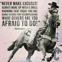 Never make excuses! Always wake up with a smile knowing that today you ...