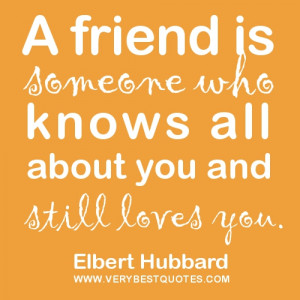 Friendship-quotes-A-friend-is-someone-who-knows-all-about-you-and ...