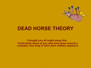 Dead Horse Theory