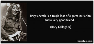 death is a tragic loss of a great musician and a very good friend ...