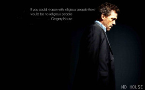 Gregory House quotes about religious people