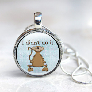 Quote Necklace Monkey Necklace, I didn't do it Quote, Quote Jewellery ...