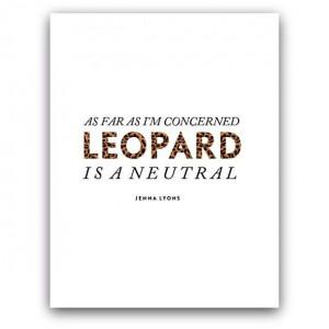 SS PRINT SHOP — LEOPARD IS A NEUTRAL