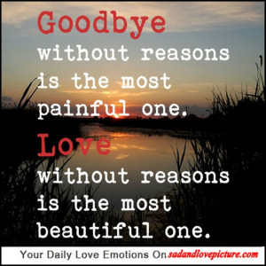 without reasons is the most painful one.
