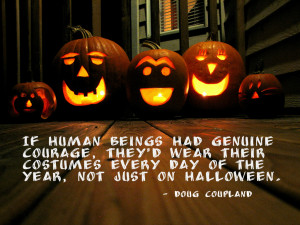 ... Costumes Every Day Of The Year,Not Just On Halloween ~ Halloween Quote