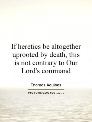 ... by death, this is not contrary to Our Lord's command Picture Quote #1
