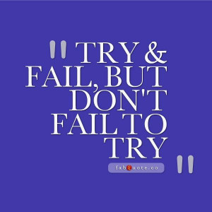 Dont fail to try quote