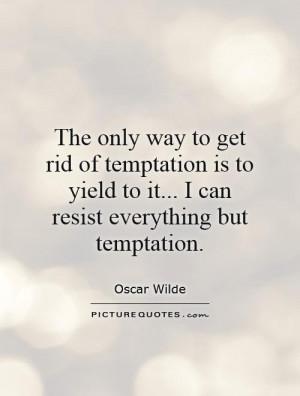 Oscar Wilde Quotes Temptation Quotes