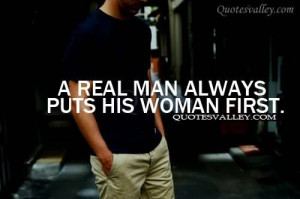 Real Man Always Puts His Woman First