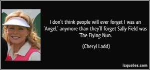 More Cheryl Ladd Quotes