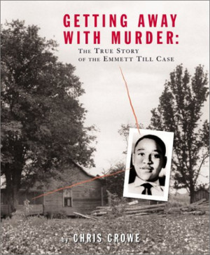 2003). Getting away with murder: The true story of the emmett till ...