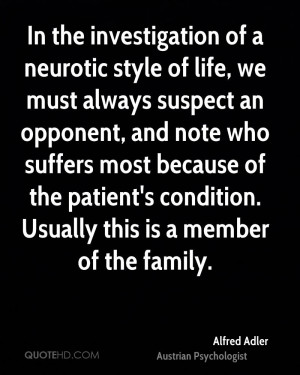 In the investigation of a neurotic style of life, we must always ...