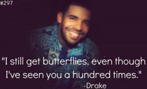 still get butterflies, even though i've seen you a hundred times.