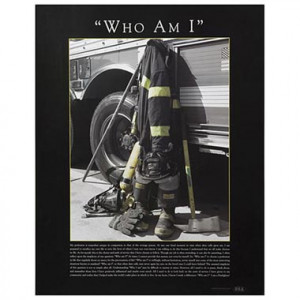 Firefighter Quotes http://www.ourdesigns.com/Firefighter-Who-Am-I ...