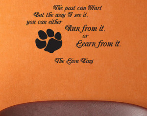 past can hurt. But the way I se e it The Lion King Vinyl Decal Quotes ...