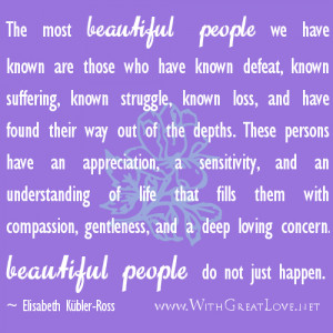 Inspirational thoughts Beautiful people do not just happen.