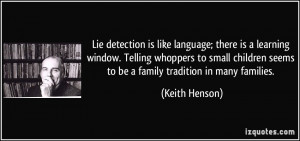 Lie detection is like language; there is a learning window. Telling ...