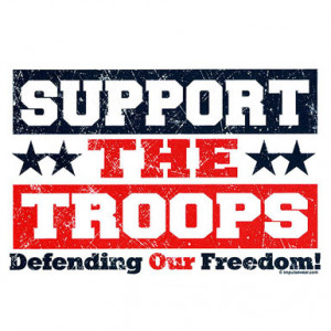 Support The Troops Defending Our Freedom! – T-Shirt