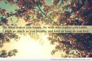 advice, be happy, beautiful, cute, happy, inspirational, life, love ...