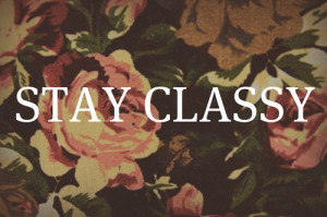 photography quote flowers floral classy stay classy decorative