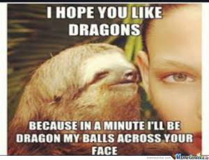 Funniest Rape Sloth Memes Dragon rape sl... funny sloth
