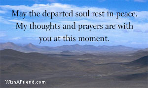 """... My Thoughts And Prayer Are With You At This Moment """" ~ Sympathy"""