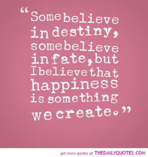 some-believe-in-destiny-happiness-life-quotes-sayings-pictures.jpg