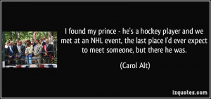 found my prince - he's a hockey player and we met at an NHL event ...