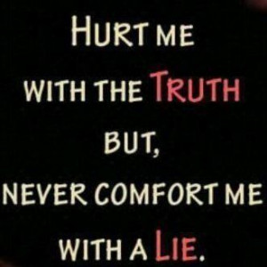 ... Quotes about truth and lie - Quotes, Love Quotes, Life Quotes and