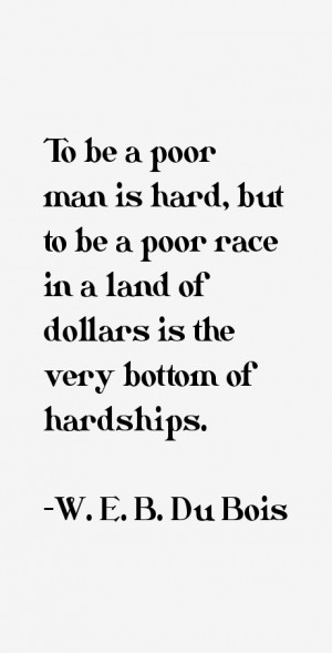 View All W. E. B. Du Bois Quotes