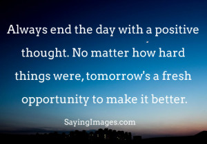 Tomorrow's A Fresh Opportunity To Make It Better: Quote About ...