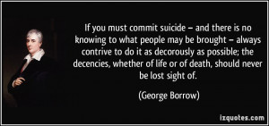 If you must commit suicide – and there is no knowing to what people ...