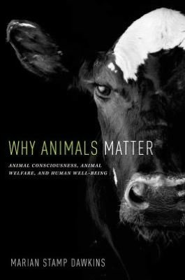 "by marking ""Why Animals Matter: Animal Consciousness, Animal Welfare ..."
