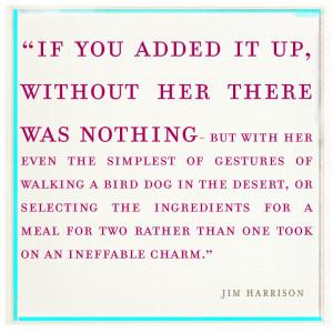 Jim Harrison quote 1