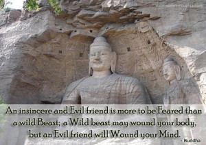 Friendship Quotes Thoughts Buddha Evil Friend Will Wound Your Mind