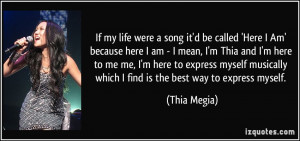 quote-if-my-life-were-a-song-it-d-be-called-here-i-am-because-here-i ...