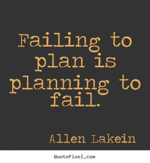 Great quotes about planning quotesgram for Project planning quotes
