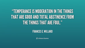 File Name : quote-Frances-E.-Willard-temperance-is-moderation-in-the ...