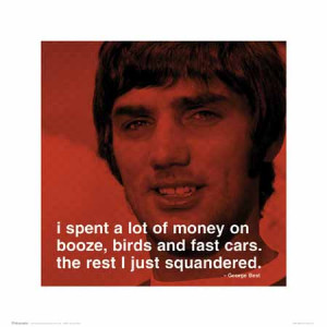 ... just squandered george best quote art print George Best Quotes Money