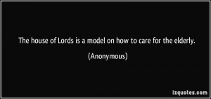quote-the-house-of-lords-is-a-model-on-how-to-care-for-the-elderly ...